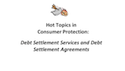 Consumer Protection: Debt Settlement Service Agreements thumbnail