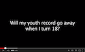 Youth Criminal Records: Will my youth record go away when I turn 18? thumbnail