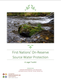 First Nations' On-Reserve Source Water Protection: A Legal Toolkit thumbnail