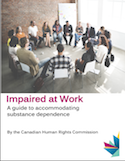 Impaired at Work: A guide to accommodating substance dependence thumbnail